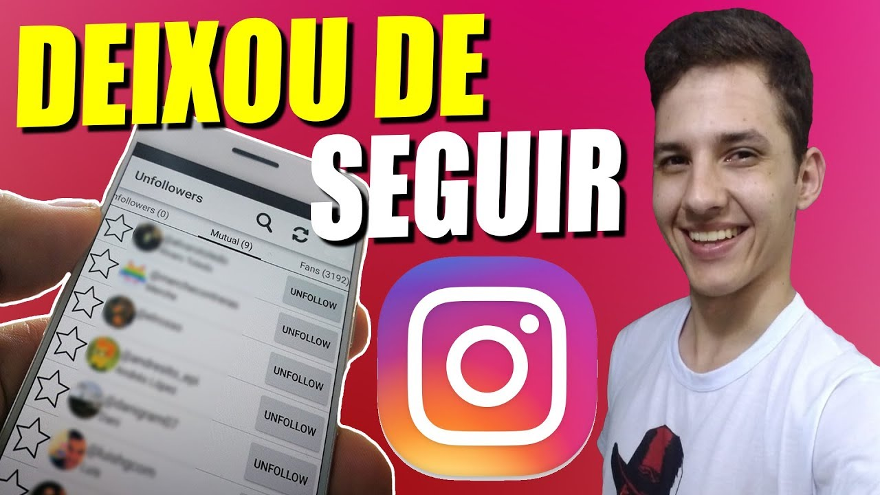 Como Saber Quem Deixou De Te Seguir No Instagram Youtube