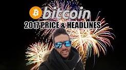 Bitcoin 2017 - Future Price & Headlines