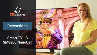 TV LED LG 55 pollici NanoCell 2019 Ultra HD 4K SM8200: la recensione