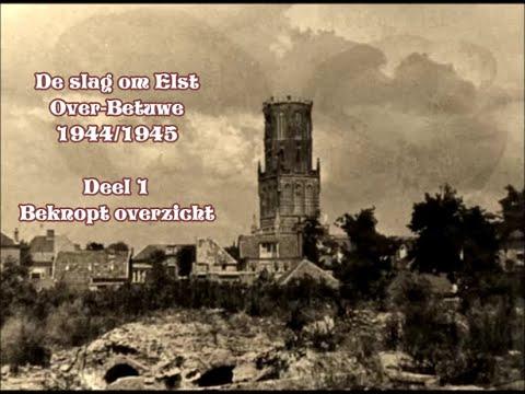 DE SLAG OM ELST (OVERBETUWE) BIJ ARNHEM 1944/1945 ( Geert en Ria)