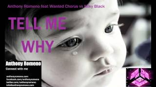Anthony Romeno feat Wanted Chorus Vs Miky Black-Tell Me Why