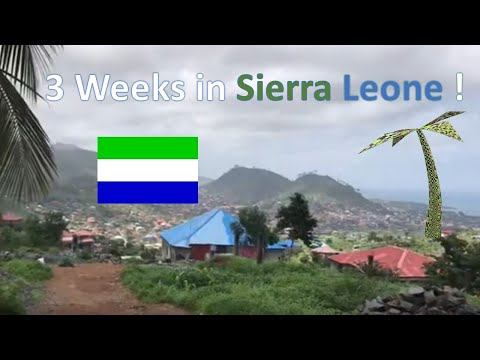 3 Weeks In Sierra Leone