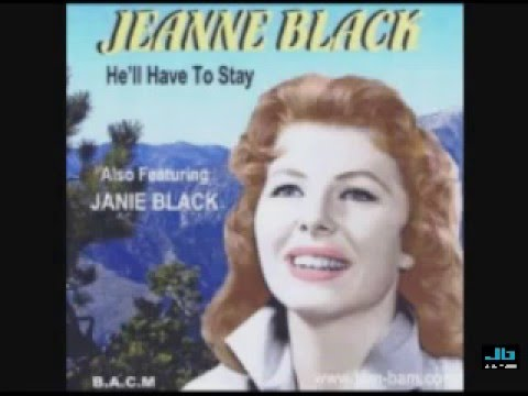Jeanne Black - He'll Have To Stay (Answer to Jim Reeves' He'll Have To Go)
