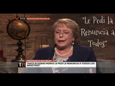 Que le Pasa a Chile Presidenta Bachellet -  Cambio de Gabinete en 72 horas Completa