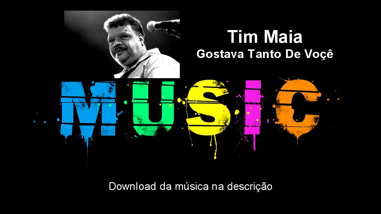 Tim Maia Gostava Tanto De Voce Download Audio Youtube