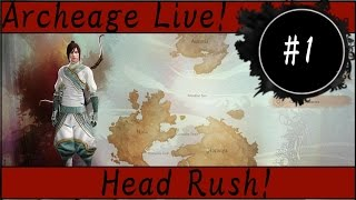 Archeage Live!: Ep. 1 - Head Rush
