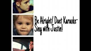 Be Alright/ Duet Karaoke- Sing with Justin!