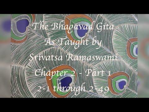 Bhagavad Gita Chapter 2 Part 1 Taught by Srivatsa Ramaswami