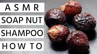 ASMR (Whisper) Relaxing Soap Nut Shampoo Tutorial ? Cleansing ? Homemade ? DIY