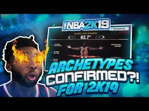 ARCHETYPES CONFIRMED FOR NBA 2K19!! NEW PLAYER BUILDS? AND NEW 'DEFENSIVE SYSTEM'