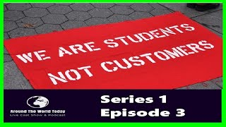 Around the World Today Series 1 Episode 3 Are Students Customers? (made with Spreaker)