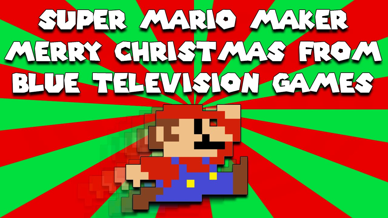 Super Mario Maker - Merry Christmas From BTG! by Darby - YouTube