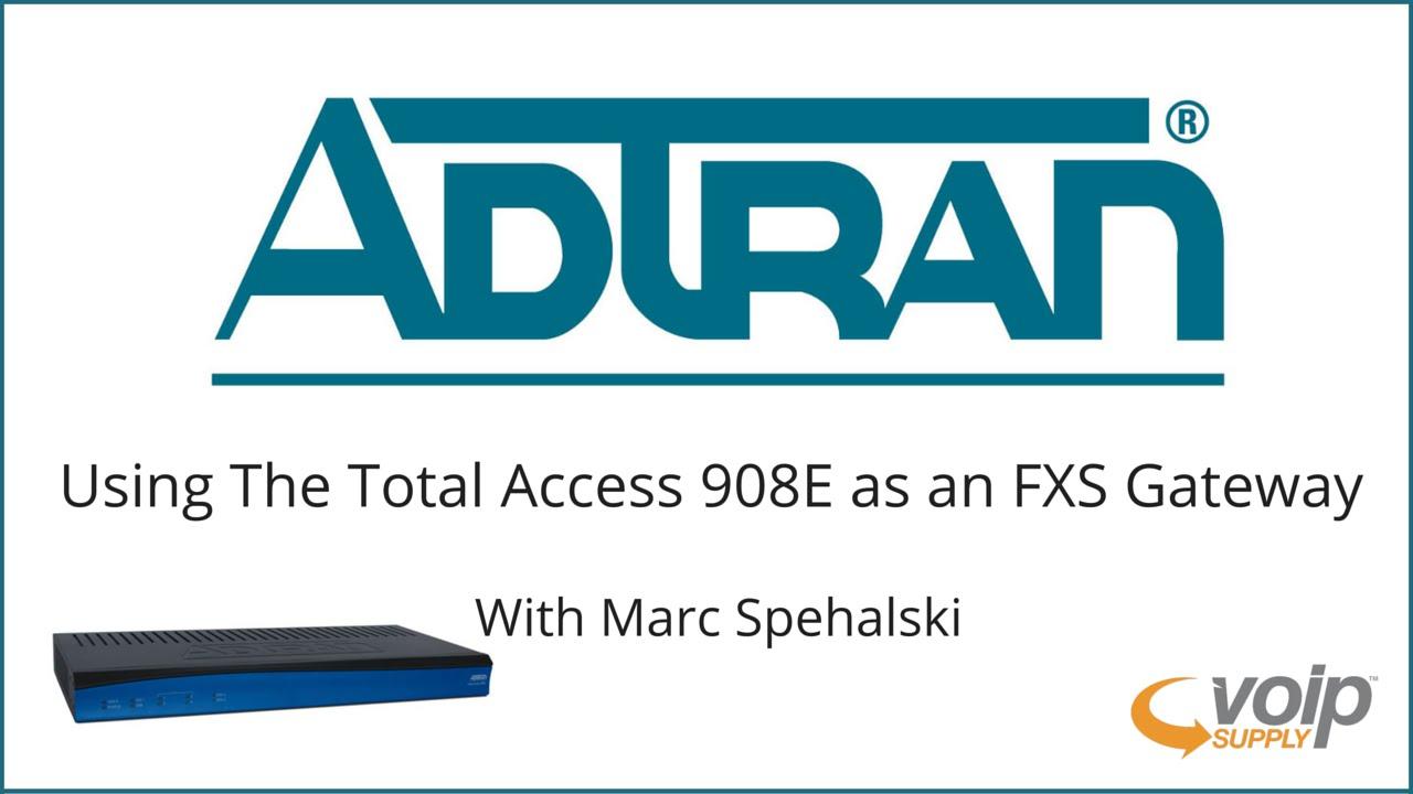 setting up the adtran total access 908e as an fxs gateway voip supply [ 1280 x 720 Pixel ]