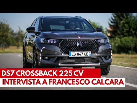 DS7 Crossback PureTech 225 CV | Intervista a Francesco Calcara