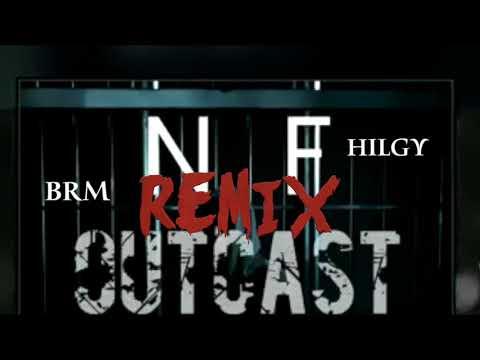 Remix - NF Outcast - Feat Hilgy & BRM