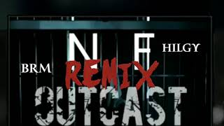 Remix - NF Outcast - feat Hilgy & BRM