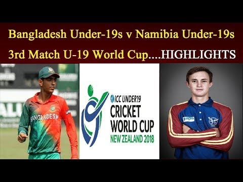 Bangladesh Under 19s vs Namibia Under 19s Youth cricket world cup 2018 match highlights