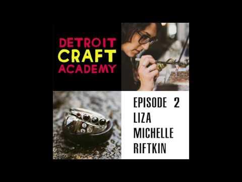 Liza Michelle - Episode # 2 Detroit Craft Academy