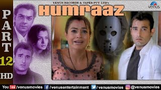 Humraaz - Part 12 | Akshaye Khanna | Amisha Patel | Bobby Deol | Superhit Bollywood Movie Scenes