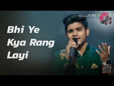 Teri Aashiqui Bhi Ye Kya Rang Lai Salman Ali