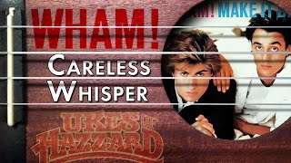 Careless Whisper (Wham!) arranged for Uke!