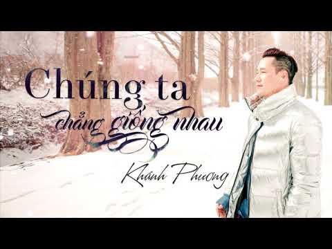 Chúng Ta Chẳng Giống Nhau (我们不一样) - Khánh Phương (OFFICIAL 4K Lyric Video)