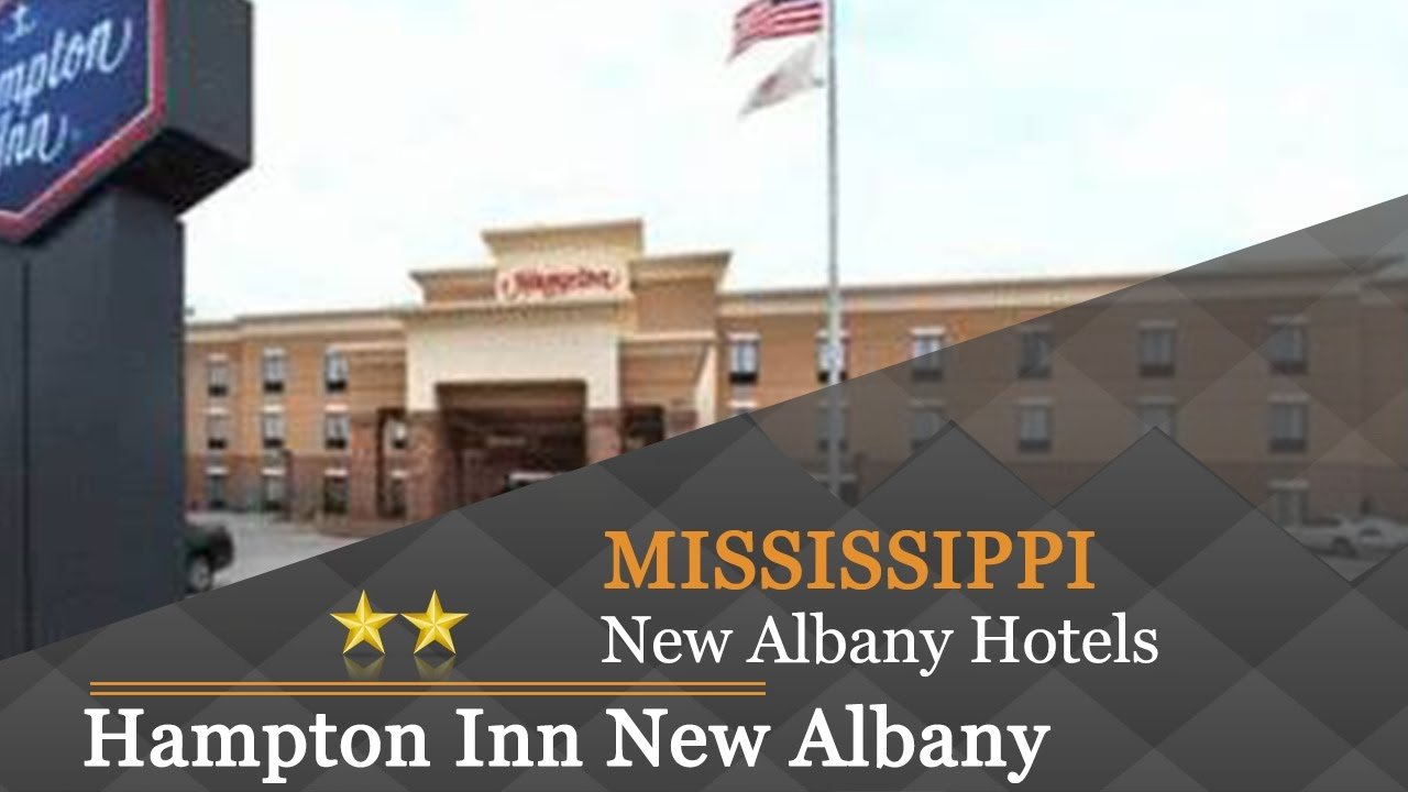 Hampton Inn New Albany Hotels Mississippi