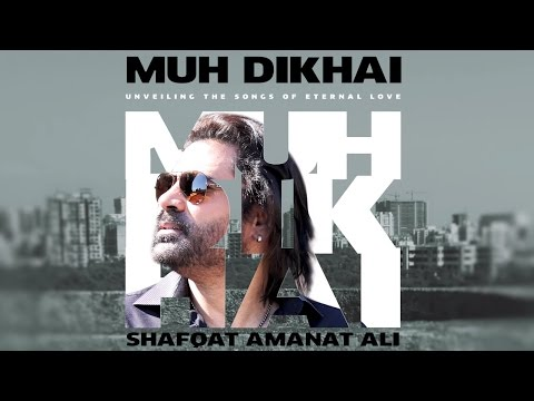 Muh Dikhai Juke Box | Shafqat Amanat Ali | Brand New Romantic Love Song