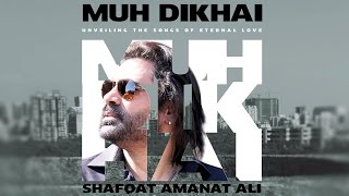 Muh Dikhai Juke Box | Shafqat Amanat Ali | Brand New Romantic Love Song