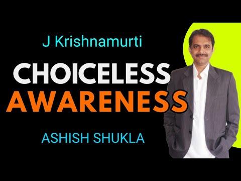 J Krishnamurti Choiceless awareness how long  || Ashish Shukla from Deep Knowledge