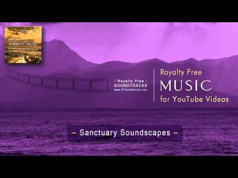 RF Soundtracks - Sanctuary Soundscapes (Royalty Free Music)