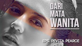 Download lagu Dari Mata Wanita: Pevita Pearce