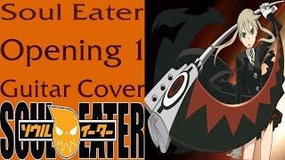 ソウルイーター Soul Eater Opening 1 Guitar Cover - T.M. Revolution - Resonance