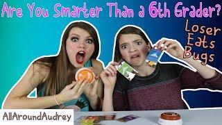 Are You Smarter Than a 6th Grader? / AllAroundAudrey
