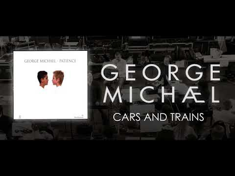George Michael   Cars and Trains