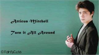 Atticus Mitchell - Turn it All Around - Lyrics