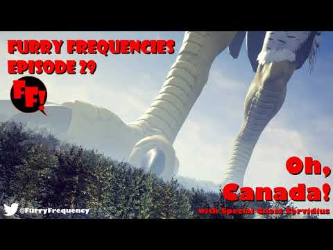 Furry Frequencies Episode 29 - Oh Canada!