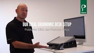 Our Ideal Ergonomic Desk Set Up