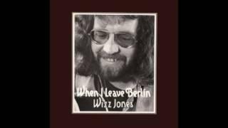 Wizz Jones - When I Leave Berlin (1973)