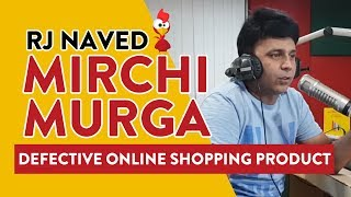 Defective Online Shopping Product | Mirchi Murga | RJ Naved thumbnail