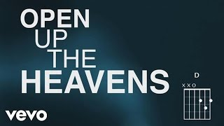 Vertical Church Band - Open Up The Heavens (Official Lyric Video)