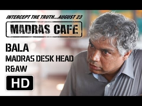 "Making of Madras Cafe | Prakash Belawadi | Bala ""Madras Desk Head, R&AW"""