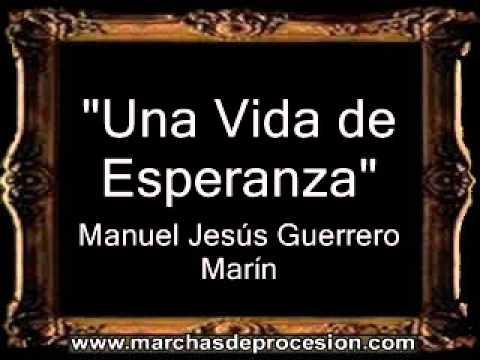 Una Vida de Esperanza - Manuel Jesús Guerrero Marín [CT]