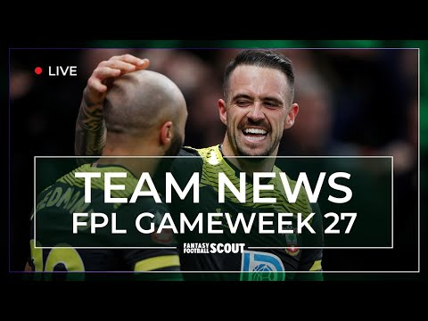 FPL GW 27 | TEAM NEWS - INJURIES AND LINEUPS | Fantasy Premier League Tips 19/20