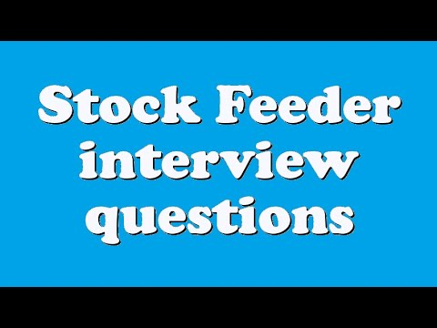 Stock Feeder interview questions