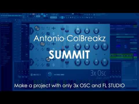 100% FL Studio 3x OSC Challenge Winner | Antonio ColBreakz - SUMMIT