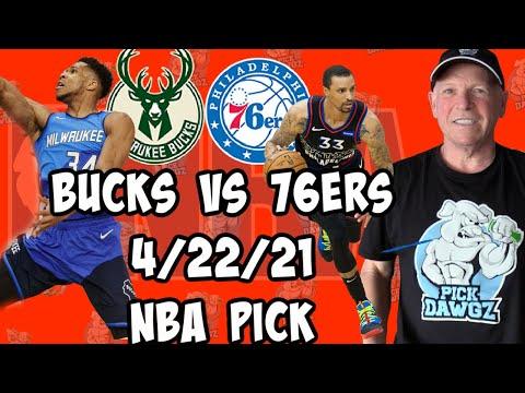 Milwaukee Bucks vs Philadelphia 76ers 4/22/21 Free NBA Pick and Prediction NBA Betting Tips