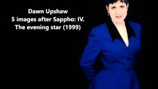 "Dawn Upshaw: The complete ""5 images after Sappho"" (Salonen)"