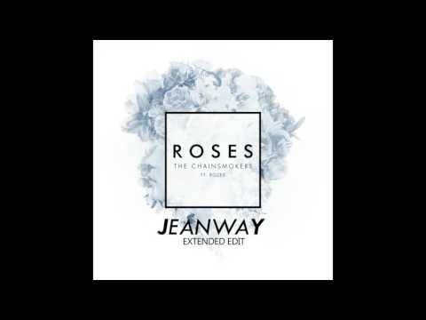 The Chainsmokers  Roses ft ROZES Jeanway Extended Edit