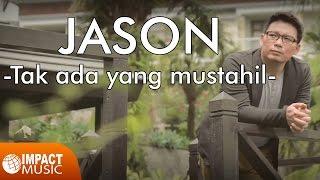 Jason - Tak Ada Yang Mustahil